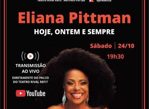 Do Rio de Janeiro para o Mundo: ELIANA PITTMAN Lança Álbum em Show no Teatro Rival Refit com Trasnsmissão ao Vivo pelo YOUTUBE