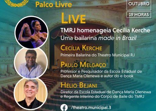 """Theatro Municipal Palco Livre, Instituto Cultural Vale e Petrobras apresentam  """"TMRJ homenageia Cecília Kerche – Uma bailarina made in Brazil"""""""